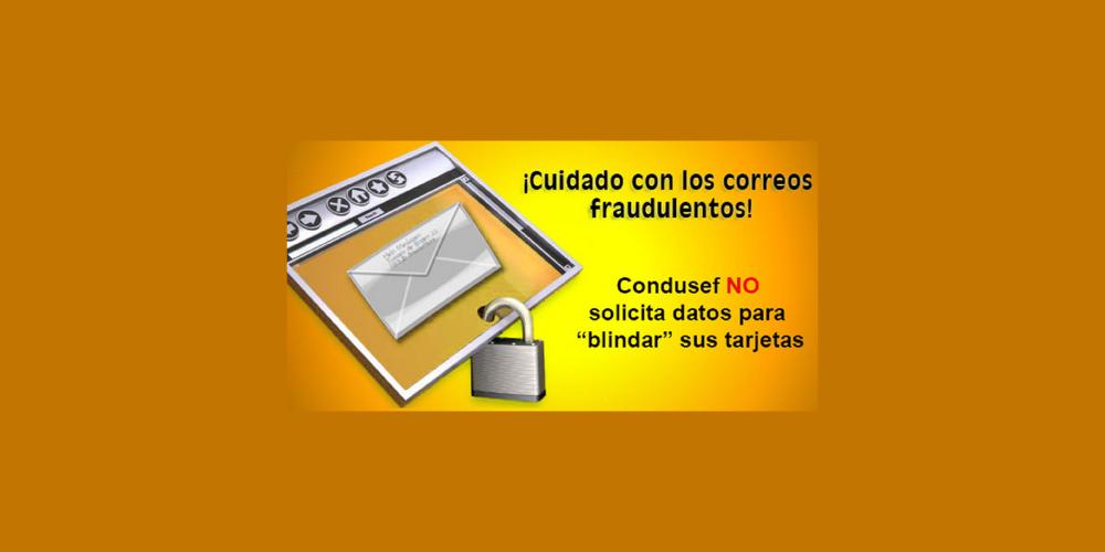 CONDUSEF no solicita datos para blindar sus tarjetas