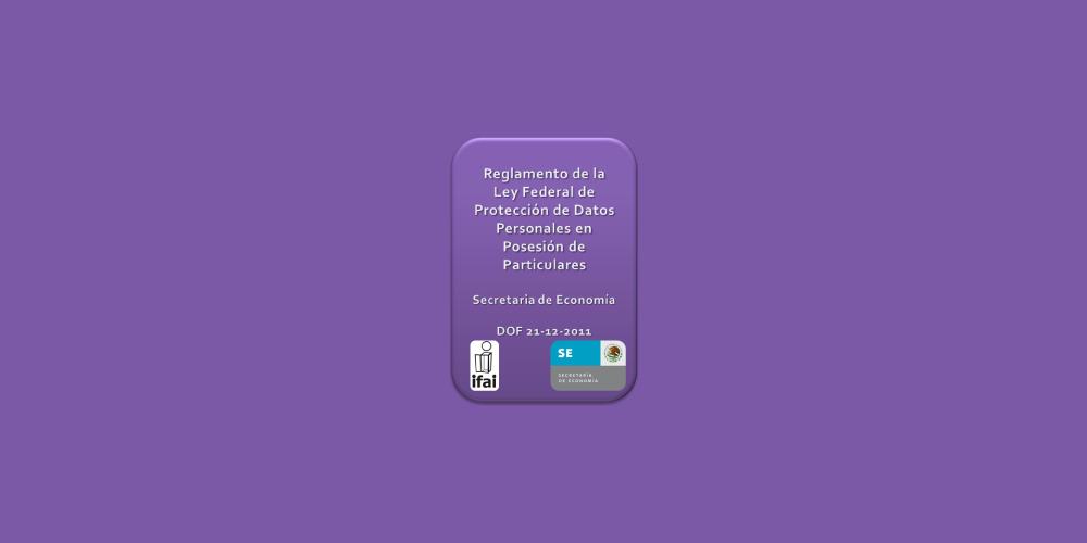 Por fin: las reglas del juego en Protección de Datos Personales (Reglamento)