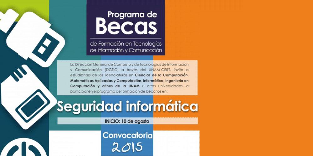 Convocatoria Becarios en Seguridad Informática UNAM