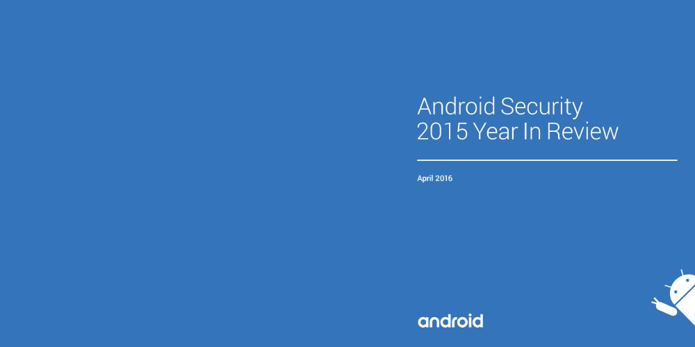 Google publica Reporte Final de Seguridad en Android